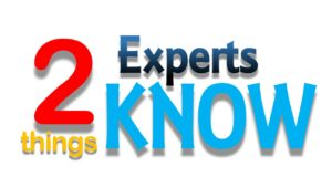 Two Things Experts Know