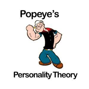 Popeye's Personality Theory